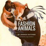 Joshua Katcher's book. A thorough analysis of the impact of fashion on the animal world